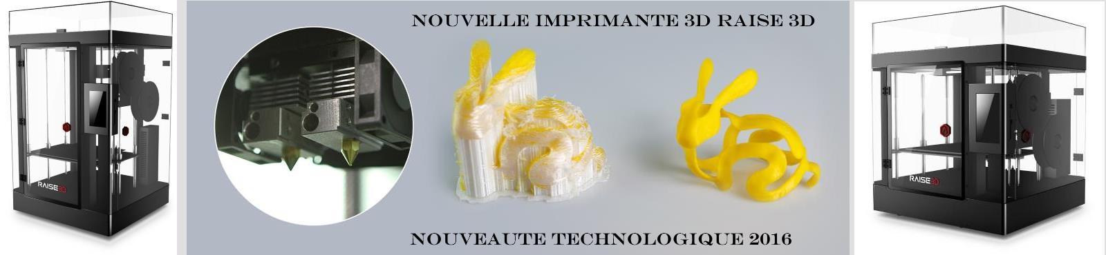 Nouvelle imprimante 3D Raise en vente Grand Est-Alsace-Lorraine-Nancy-Metz-Epinal-Verdun-Reims, votre revendeur 3D 3D Advance